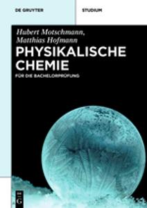Motschmann, Hofmann: Physikalische Chemie für die Bachelorprüfung